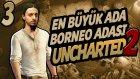 Borneo Adası - 3 - Uncharted 2 Türkçe [ps4]  - Yesil Devin Maceralari