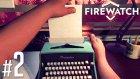 Firewatch - 2 - Şantaj!  - Yesil Devin Maceralari
