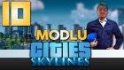 Modlu Cities - 10 - Devasa Binalar ve Yapılanma - Yesil Devin Maceralari