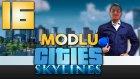 Modlu Cities - 16 - Bitiriyoruz -Yesil Devin Maceralari
