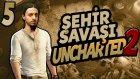 Şehir Savaşı - 5 - Uncharted 2 Türkçe [ps4] - Ezici Zorluk  - Yesil Devin Maceralari