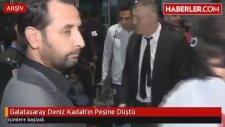 Galatasaraylılar  Deniz Kadah'ın Peşine Düştü