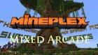 Mineplex - Mixed Arcade - BİRSÜRÜ OYUN !