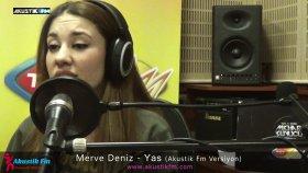 Merve Deniz - Yas (Akustik Canlı Performans)