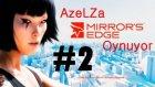 Azelza Mirror's Edge Oynuyor Bölüm 2- Sorunlu Bir Bölüm... -Azelzagaming