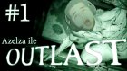 Azelza İle Outlast Bölüm 1-Hekıd Bay Azelza!  [ft. Pintipanda , Agunzagun , Boşluk]-azelzagaming