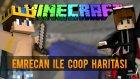 EMRECAN BENİ ŞAŞIRTIYOR :D | Minecraft | Emrecan ile Coop Haritası | Bölüm-2