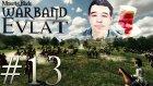 Faruğun Annesi, Babası Çıktı! | Mount&blade:warband - Evlat Mod #13