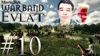 Yaroglek İle Akdeniz Akşamları | Mount&blade:warband - Evlat Mod #10- Azelza Gaming