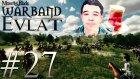 Ceren İle Özel Bölüm! | Mount&blade:warband - Evlat Mod #27- Azelza Gaming