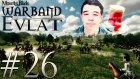 Harlaus'u Dövmece! | Mount&blade:warband - Evlat Mod #26- Azelza Gaming