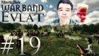 Leydi Gavur Kırbaçlayan!| Mount&blade:warband - Evlat Mod #19- Azelza Gaming