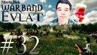 Shariz Yetimhanesi! | Mount&Blade:Warband - Evlat MOD #32- Azelza Gaming