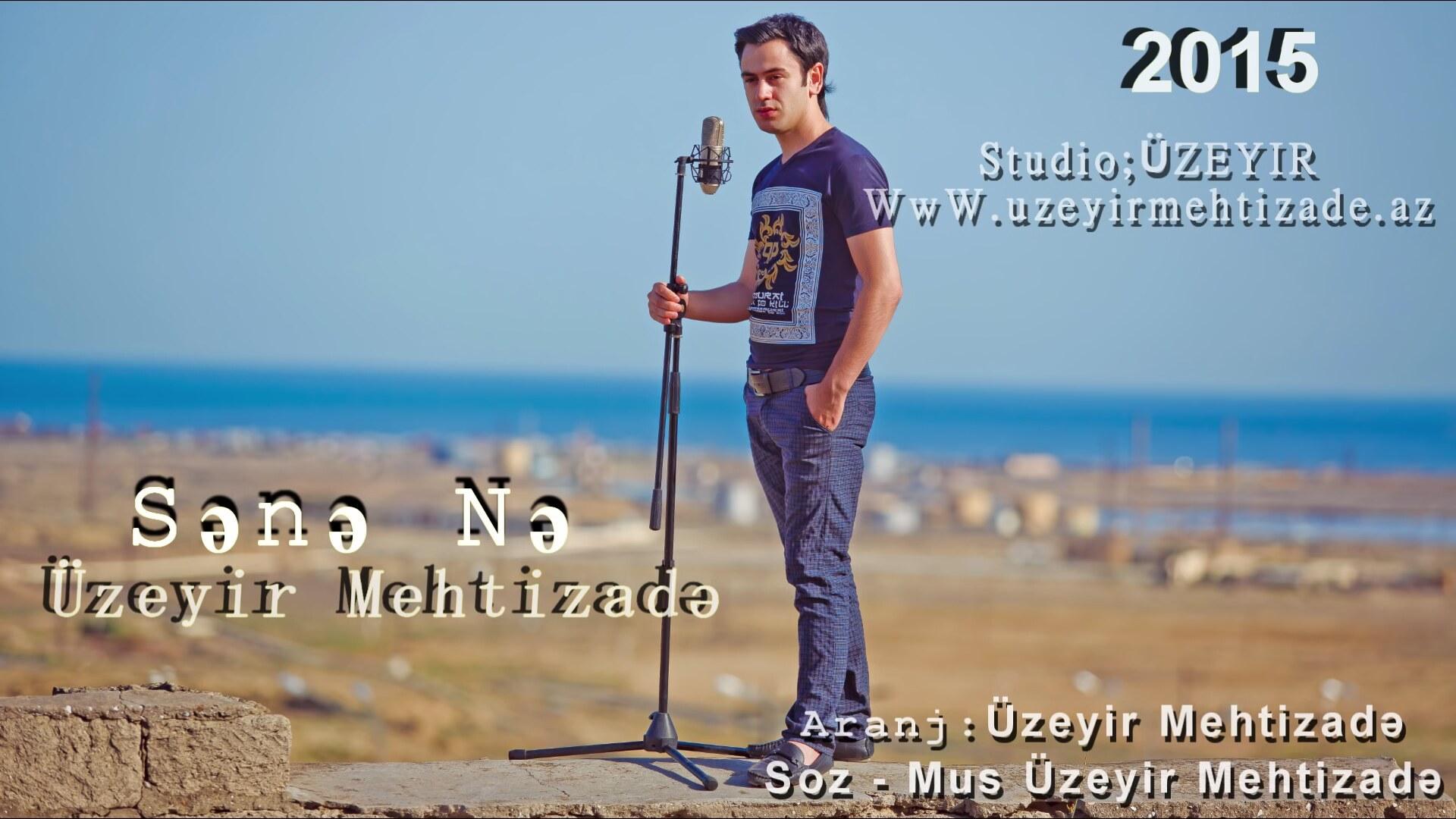 Uzeyir Mehdizade Sana Ne 2015 Izlesene Com
