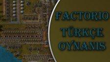 Factorio : Türkçe Oynanış / Bölüm 8 - Saldırı Üssü Kurduk!