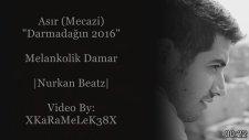 Asır (Mecazi) - Darmadağın 2016 [NurkanBeatz]