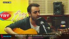 Eren Sandal - Çok Uzaklarda (Akustik Canlı Performans)