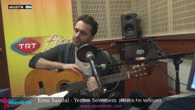 Eren Sandal - Yerine Sevemem (Akustik Canlı Performans)
