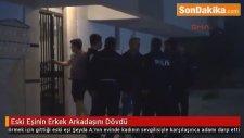 Antalya'da Eski Eşinin Erkek Arkadaşını Dövdü