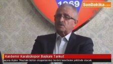 Kardemir Karabükspor Başkanı Tankut