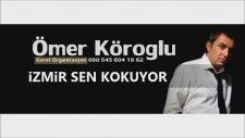 Ömer Köroğlu - İzmir Sen Kokuyor ( Official Video ) 2016