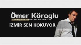Ömer Köroğlu - İzmir Sen Kokuyor