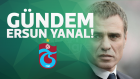Trabzonspor'da Gündem Ersun Yanal
