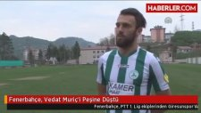 Fenerbahçe, V.Muriç'i Peşine Düştü