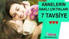 Annelerin Haklı Çıktıkları 7 Güzel Öneri