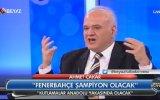 Fenerbahçe Şampiyon Olacak  Ahmet Çakar