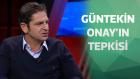 Güntekin Onay'ın Kasımpaşa-Beşiktaş Maçı Sonrası Canlı Yayında Tepkisi
