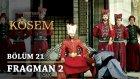 Muhteşem Yüzyıl Kösem 21.Bölüm 2.Fragman (7 Nisan Perşembe)