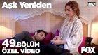 Aşk Yeniden 49. Bölüm - Zeynep'in Dünya'nın En Güzel Seven Adamı Masalı... (5 Nisan Salı)
