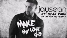 Jay Sean Ft. Sean Paul - Make My Love Go