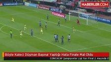 Böyle Kaleci Düşman Başına! Yaptığı Hata Finale Mal Oldu - Concacaf Şampiyonlar Ligi