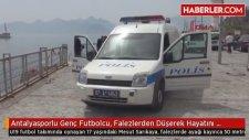 Antalyasporlu Genç Futbolcu, Falezlerden Düşerek Hayatını Kaybetti