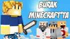 Burak Minecraft'ta - Öğrenciler - Bölüm 1 - Sezon 2 - Burak Oyunda