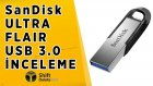 Sandisk Ultra Flair İnceleme - Shiftdeletenet