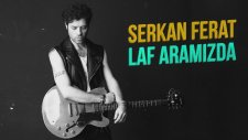 Serkan Ferat - Laf Aramızda (Lyrics Video)