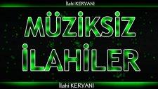 Müziksiz Mükemmel İlahiler - 5 Parça 2016 -İlahi