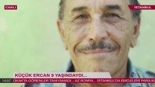 Küçük Ercan 9 Yaşındaydı