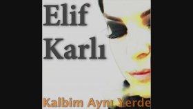 Elif Karlı - Kalbim Aynı Yerde