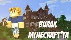 Burak Minecraft'ta - Ev Düzeni - Bölüm 3 -Burak Oyunda