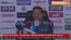 Maçın Ardından - Bursaspor Teknik Direktör Yardımcısı Buruk