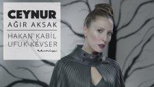 Ceynur - Ağır Aksak (Hakan Kabil & Ufuk Kevser Remix)