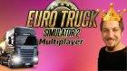 Vlog Tadında | Euro Truck Simulator 2 Türkçe Multiplayer - Oyun Portal