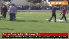 Bal Ligi Erteleme Maçında Olaylar Çıktı