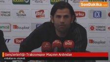Gençlerbirliği-Trabzonspor Maçının Ardından - İbrahim Üzülmez'in Açıklamaları