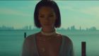 Rihanna - Needed Me (2016 Klip)