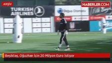 Beşiktaş,Oğuzhan Özyakup  İçin 20 Milyon Euro İstiyor